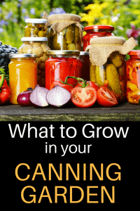 What to grow in your canning garden