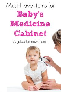 Must have items for Baby's Medicine Cabinet.  A Guide for new moms.