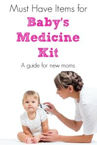 Must have items for Baby's Medicine Kit.  A guide for new moms.