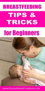 Breastfeeding tips and tricks for beginners
