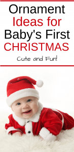 Ornament Ideas for Baby's First Christmas. Fun & Cute!